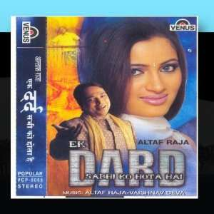 Ek Dard Sabhi Ko Hota Hai (Hindi Album) Altaf Raja Music