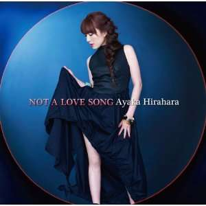 NOT A LOVE SONG: AYAKA HIRAHARA: Music