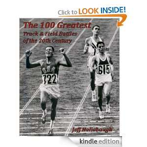 The 100 Greatest Track & Field Battles of the 20th Century [Kindle
