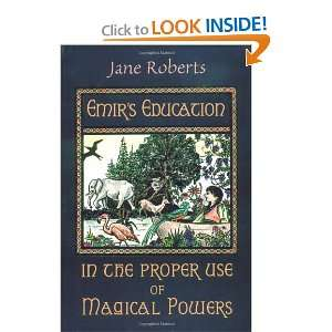 the Proper Use of Magical Powers (9781571741424): Jane Roberts: Books