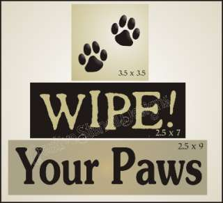 New Stencil Trio #T223 ~ WIPE Your Paws with Dog Cat Paw Print topper