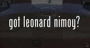 got leonard nimoy? Star Trek Decal Car Sticker PARODY
