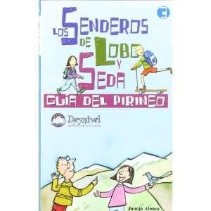 de Lobo y Seda : Guía del Pirineo (9788489969742): Juanjo Alonso