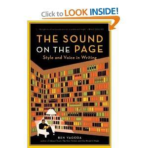 The Sound on the Page : Style and Voice in Writing: Ben Yagoda: Books