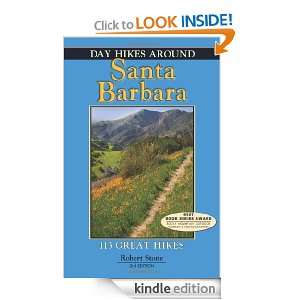 Day Hikes Around Santa Barbara, 3rd Robert Stone  Kindle