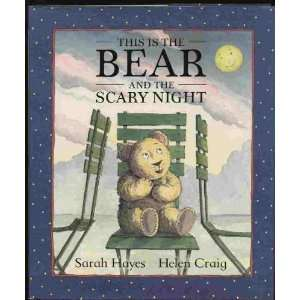 This Is the Bear and the Scary Night Sarah Hayes, Helen Craig