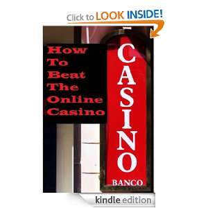 How To Beat The Online Casinos: E Bowes: Kindle Store