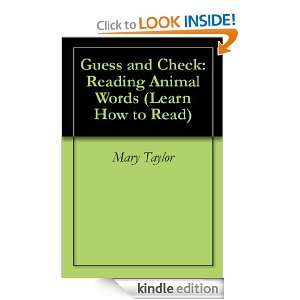 Guess and Check: Reading Animal Words (Learn How to Read): Mary Taylor