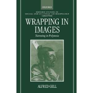 Wrapping in Images: Tattooing in Polynesia (Oxford Studies