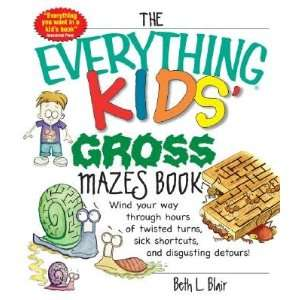 The Everything Kids Gross Mazes Book Wind Your Way