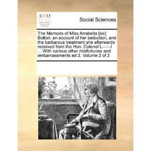 The Memoirs of Miss Arrabella [sic] Bolton an account of