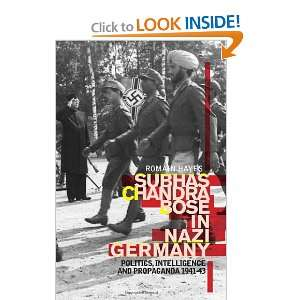 Subhas Chandra Bose In Nazi Germany: Politics, Intelligence, and
