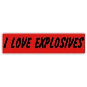 I love explosives funny slogan car bumper sticker decal 7
