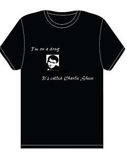 CHARLIE SHEEN IM ON A DRUG FUNNY JOKE SLOGAN T SHIRT