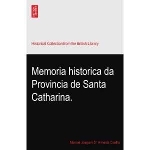 de Santa Catharina.: Manoel Joaquim D. Almeida Coelho: Books