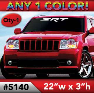 SRT Windshield Decal Sticker 23w x 3h ANY COLOR #5140