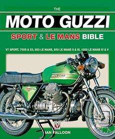 The Moto Guzzi Sport & Le Mans Bible NEW 9781845840648