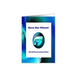 Save Our Planet, World Environment Day, June 5th Card