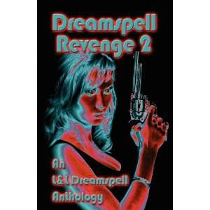 Dreamspell Revenge II (9781603182461): Lisa Rene Smith: Books