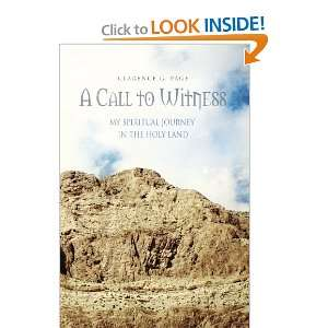 A Call to Witness: My Spiritual Journey in the Holy Land