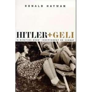 Hitler and Geli (9780747535126): Ronald Hayman: Books