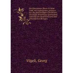 der Stadt Konstanz und urkundlichen Beilagen: Georg Vögeli: Books