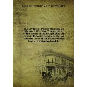 The Voyages of Pedro Fernandez De Quiros, 1595 1606 True