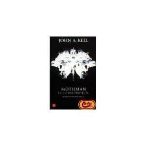 Mothman, La Ultima Profecia (9788466306454): John A. Keel