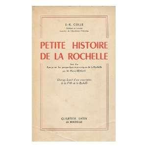 Petite Histoire De La Rochelle: Jean Robert Colle: Books