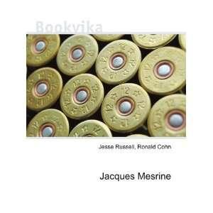 Jacques Mesrine: Ronald Cohn Jesse Russell: Books