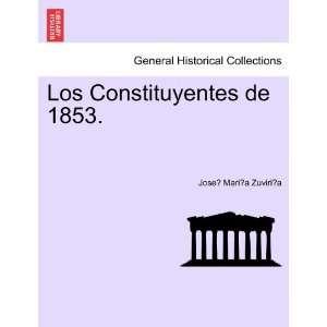 de 1853. (Spanish Edition) (9781241474072) Jose Maria Zuviria Books