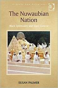 The Nuwaubian Nation: Black Spirituality and State Control