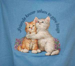 Friends Know When to Give Hugs Cat Kitten T Shirt S 5X