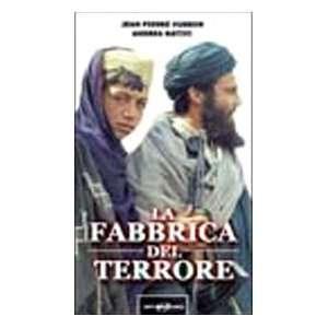 La fabbrica del terrore. L11 settembre, Bin Laden, la