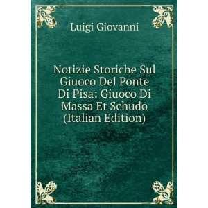 Giuoco Di Massa Et Schudo (Italian Edition) Luigi Giovanni Books
