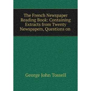 The French Newspaper Reading Book Containing Extracts