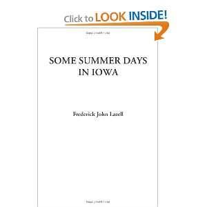 Some Summer Days in Iowa (9781428052413): Frederick John