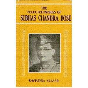 The Selected Works of Subhas Chandra Bose, 1936 1946