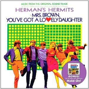Brown Youve Got Lovely Daughter / Hold on: Hermans Hermits: Music