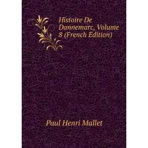 De Dannemarc, Volume 8 (French Edition): Paul Henri Mallet: Books