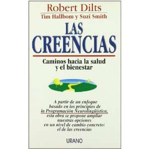 : Las creencias (9788479531423): Robert B. Dilts, Robert Dilts: Books