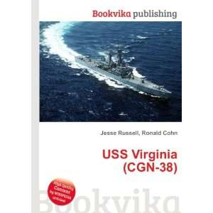 USS Virginia (CGN 38): Ronald Cohn Jesse Russell: Books