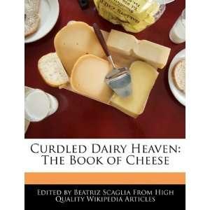 Heaven The Book of Cheese (9781241151331) Beatriz Scaglia Books