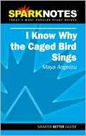 Know Why the Caged Bird Sings (SparkNotes Literature Guide Series)