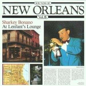 Of New Orleans, Vol.8 At Lenfants Lounge Sharkey Bonano Music