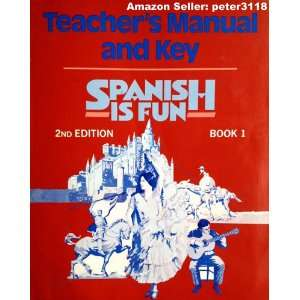 Spanish Is Fun ,Book A, Teachers Manual &Key 2nd edition