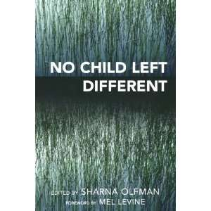 By Sharna Olfman: No Child Left Different (Childhood in America):  R&L