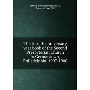 The fiftieth anniversary year book of the Second Presbyterian Church