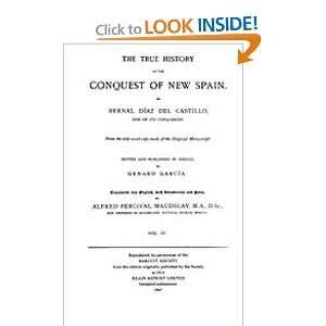 New Spain, Volume 4 (9781597403610): Bernal Diaz Del Castillo: Books