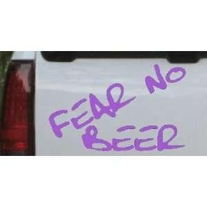 Fear No Beer Funny Car Window Wall Laptop Decal Sticker    Purple 3in